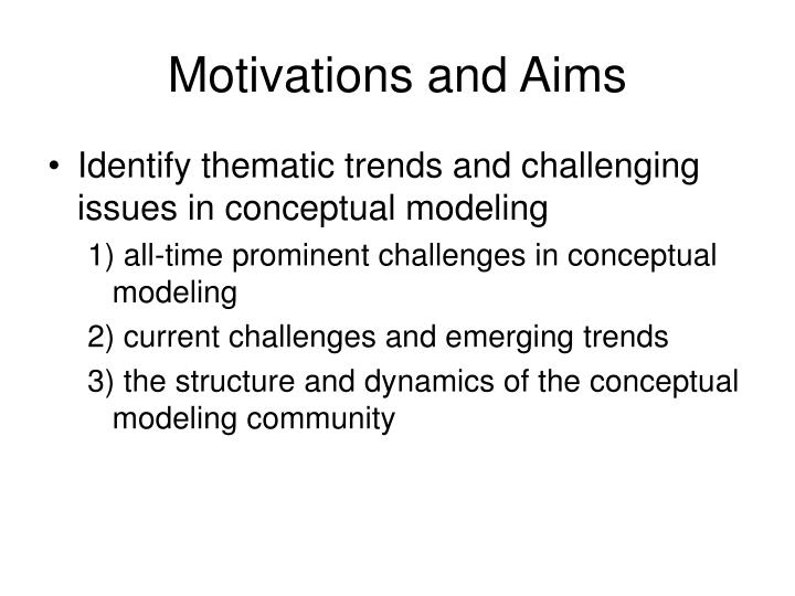 Motivations and aims