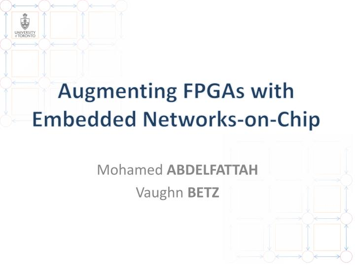 Augmenting fpgas with embedded networks on chip