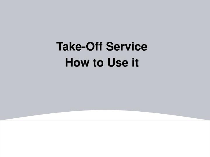 Take-Off Service