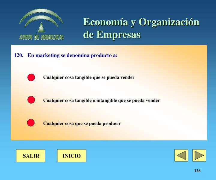 120.	En marketing se denomina producto a: