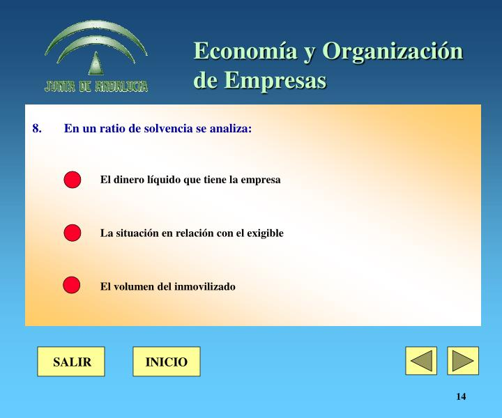 8.	 	En un ratio de solvencia se analiza: