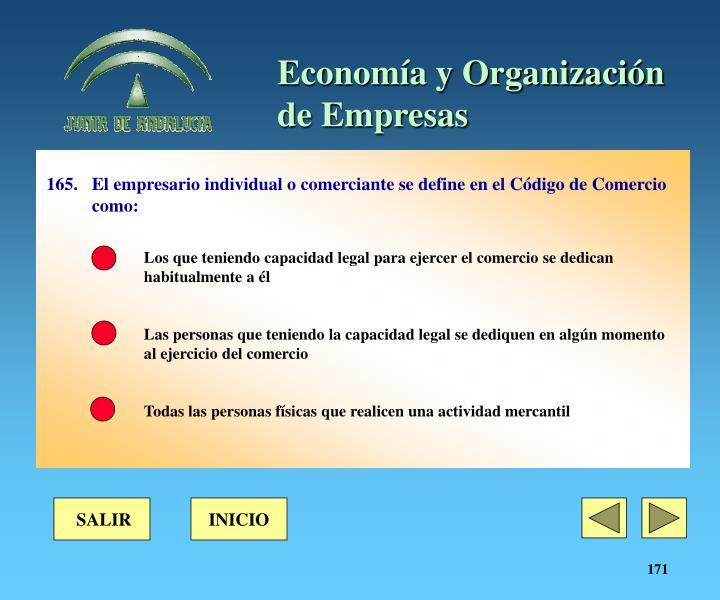 165.El empresario individual o comerciante se define en el Código de Comercio