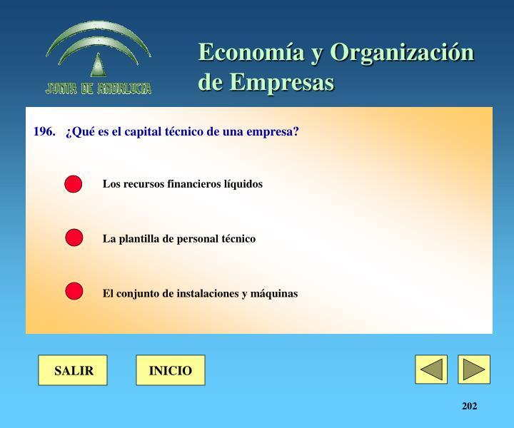 196.¿Qué es el capital técnico de una empresa?