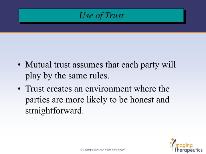 Mutual trust assumes that each party will play by the same rules.