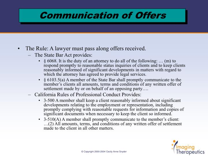 The Rule: A lawyer must pass along offers received.
