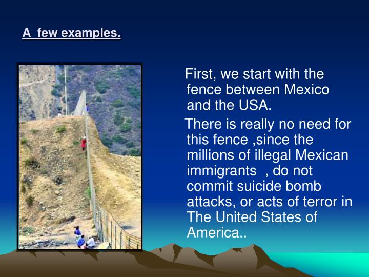 First, we start with the fence between Mexico and the USA.