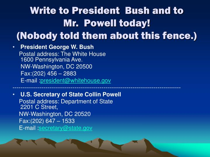 Write to President  Bush and to