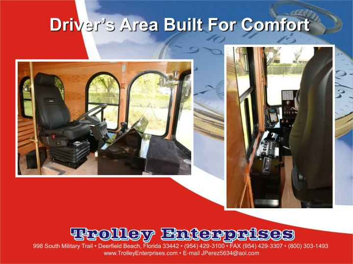 Driver's Area Built For Comfort