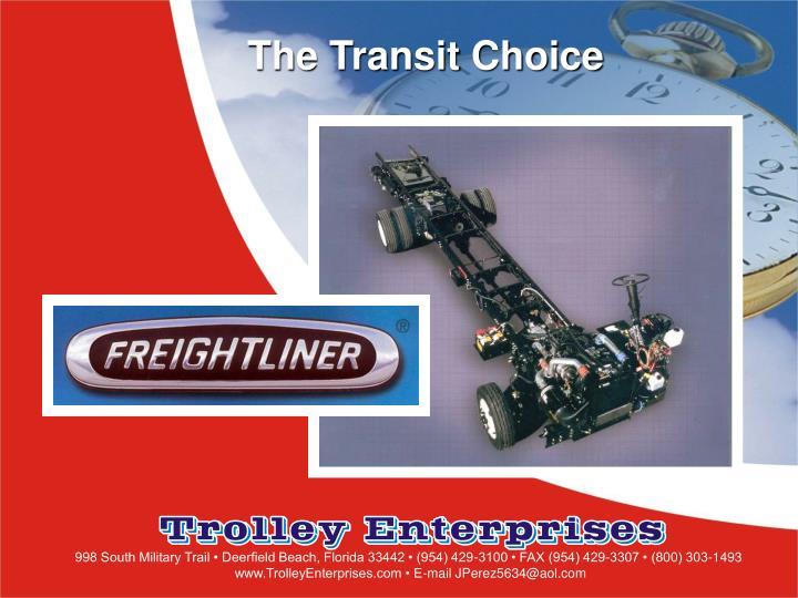 The Transit Choice