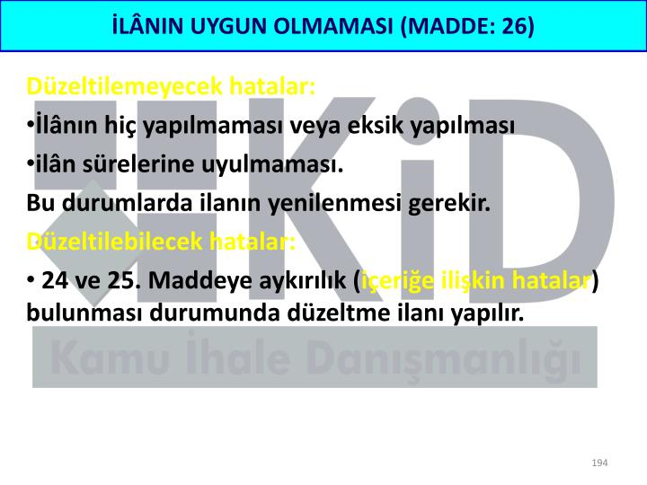 İLÂNIN UYGUN OLMAMASI (MADDE: 26)