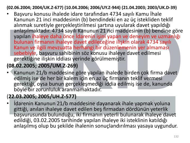 (02.06.2004; 2004/UK.Z-677) (10.04.2006; 2006/UY.Z-944) (21.04.2003; 2003/UK.D-39)