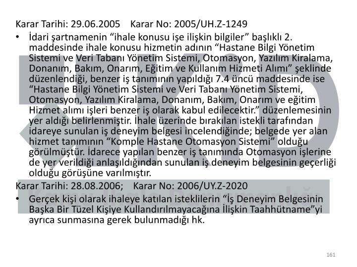 Karar Tarihi: 29.06.2005    Karar No: 2005/UH.Z-1249