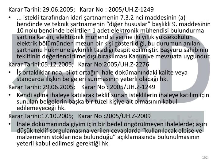 Karar Tarihi: 29.06.2005;   Karar No: 2005/UH.Z-1249