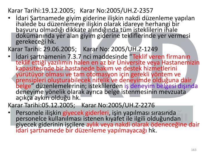 Karar Tarihi:19.12.2005;   Karar No:2005/UH.Z-2357