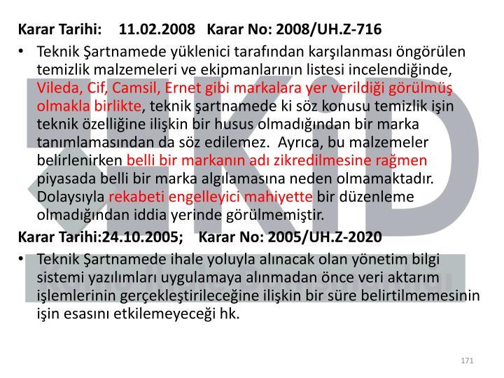 Karar Tarihi:11.02.2008   Karar No: 2008/UH.Z-716