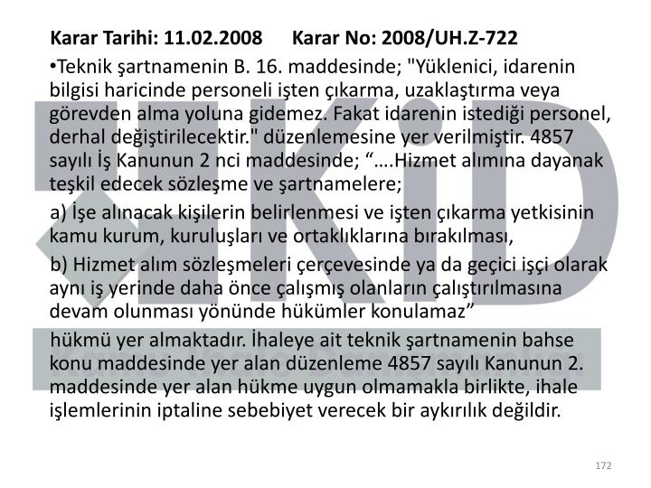 Karar Tarihi: 11.02.2008      Karar No: 2008/UH.Z-722