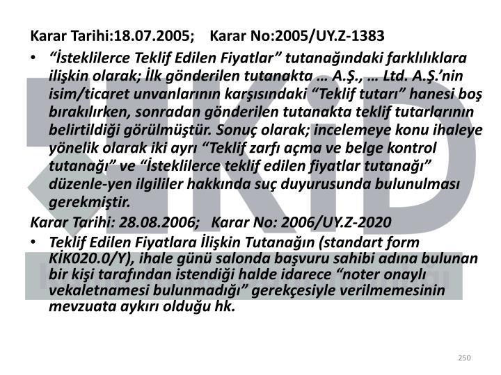 Karar Tarihi:18.07.2005;    Karar No:2005/UY.Z-1383