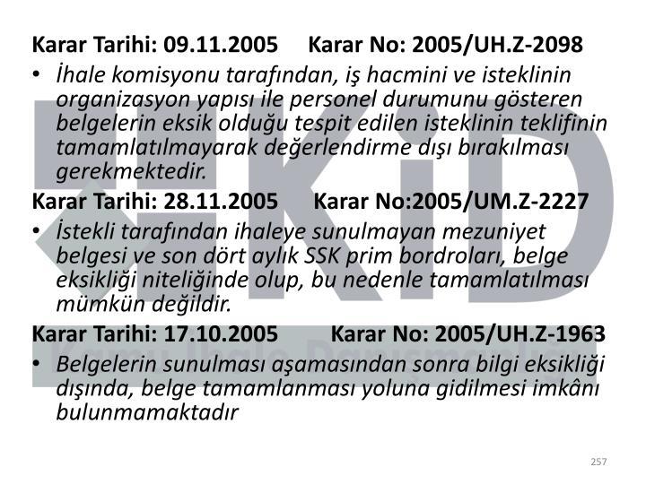Karar Tarihi: 09.11.2005     Karar No: 2005/UH.Z-2098