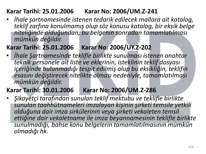 Karar Tarihi: 25.01.2006       Karar No: 2006/UM.Z-241