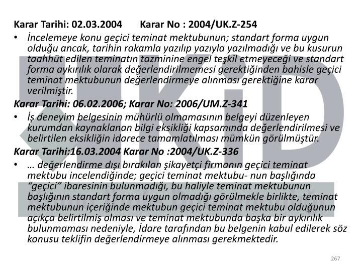 Karar Tarihi: 02.03.2004       Karar No: 2004/UK.Z-254