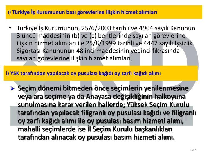 ı) Türkiye İş Kurumunun bazı görevlerine ilişkin hizmet alımları