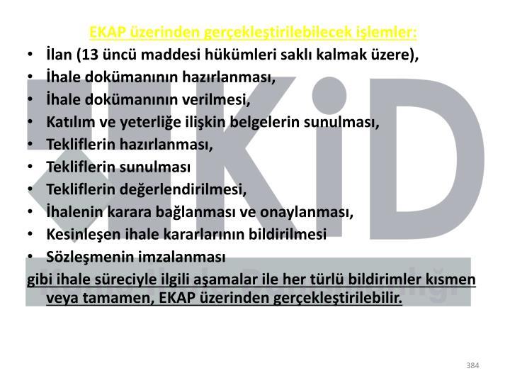 EKAP üzerinden gerçekleştirilebilecek işlemler: