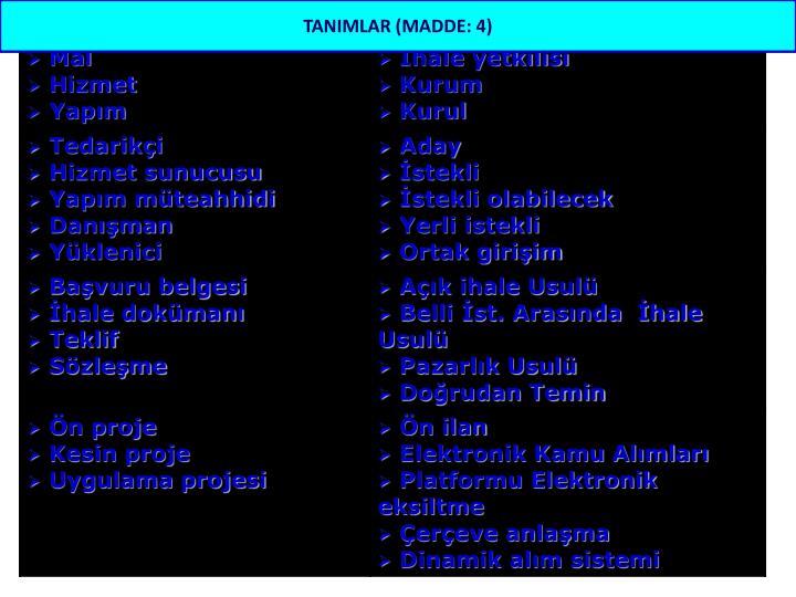 TANIMLAR (MADDE: 4)