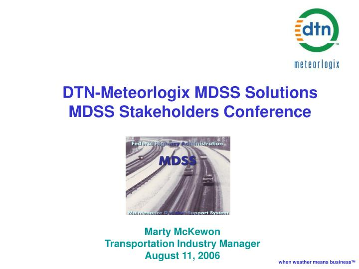 Dtn meteorlogix mdss solutions mdss stakeholders conference