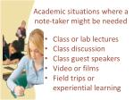 academic situations where a note taker might be needed