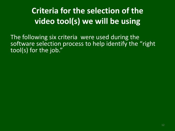 Criteria for the selection of the