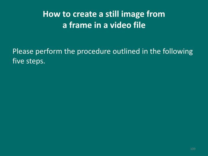 How to create a still image from
