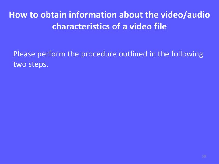 How to obtain information about the video/audio characteristics of a video file