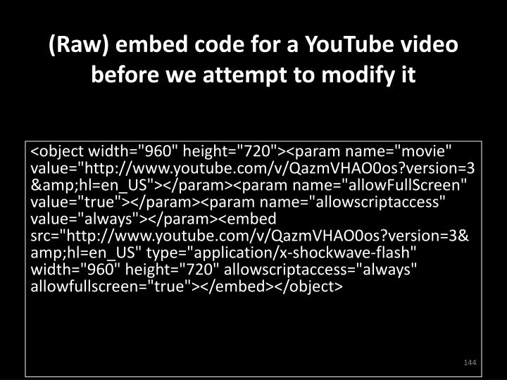 (Raw) embed code for a YouTube video