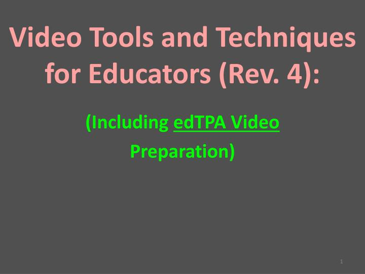 Video Tools and Techniques for Educators (Rev. 4):