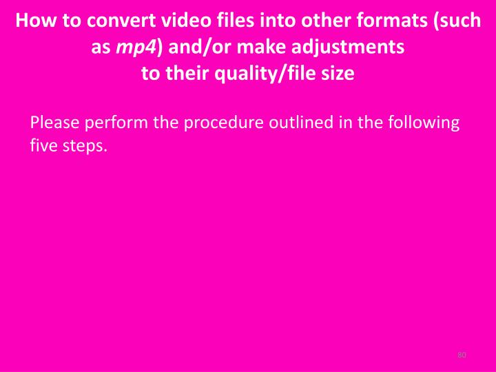 How to convert video files into other formats (such as