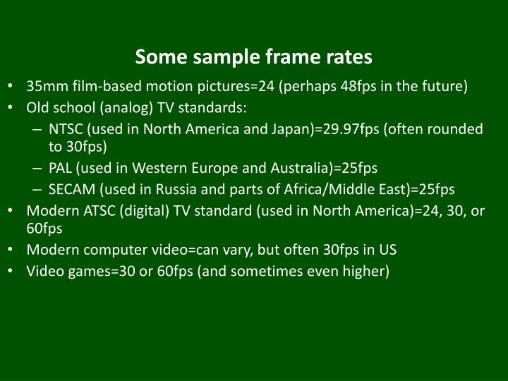 Some sample frame rates