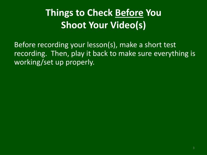 Things to check before you shoot your video s