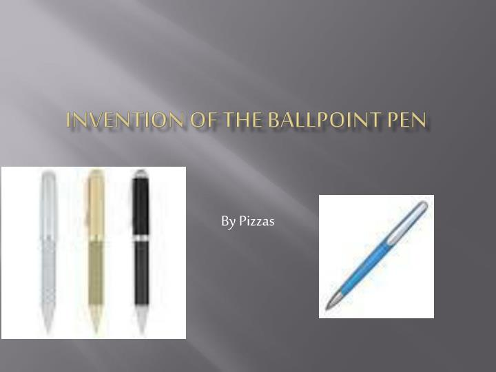 Invention of the ballpoint pen