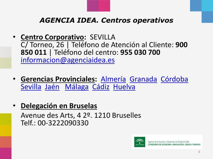 AGENCIA IDEA. Centros operativos