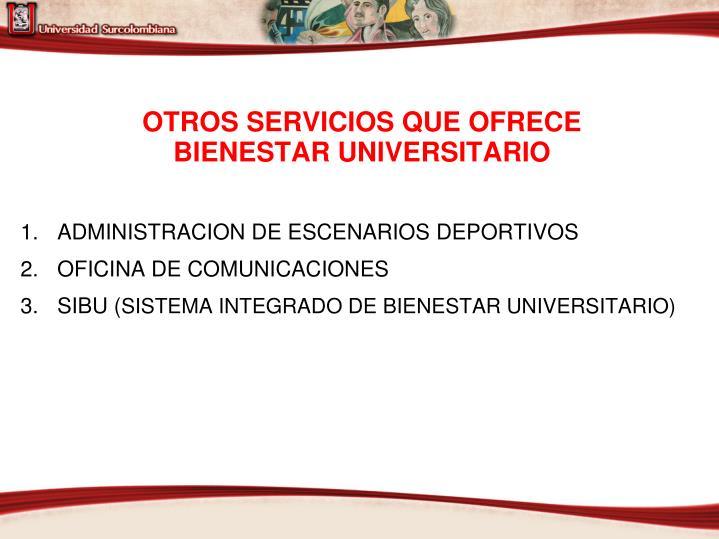 OTROS SERVICIOS QUE OFRECE