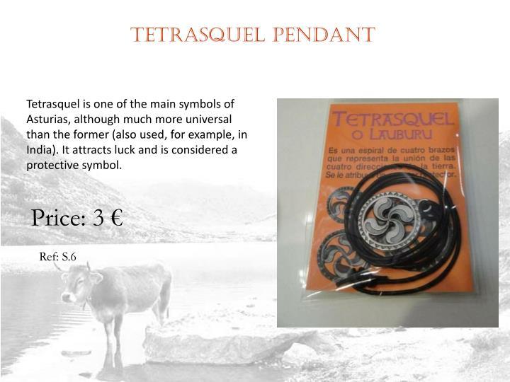 Tetrasquel pendant