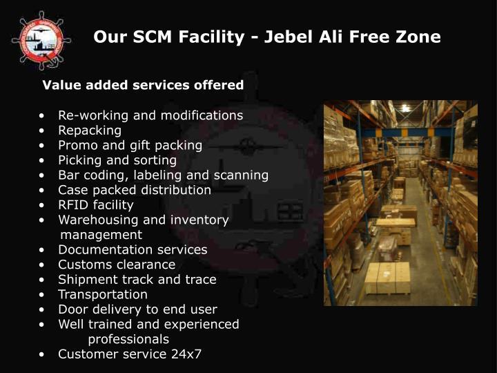 Our SCM Facility - Jebel Ali Free Zone