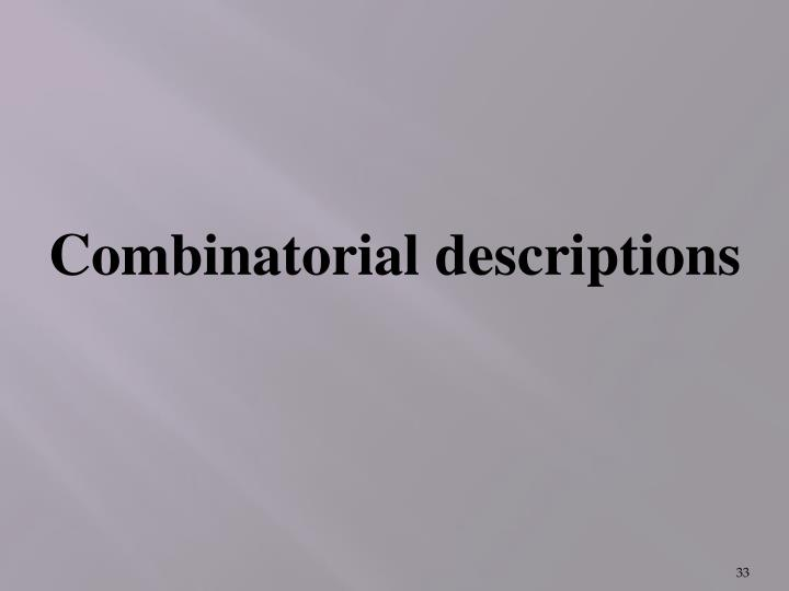 Combinatorial descriptions