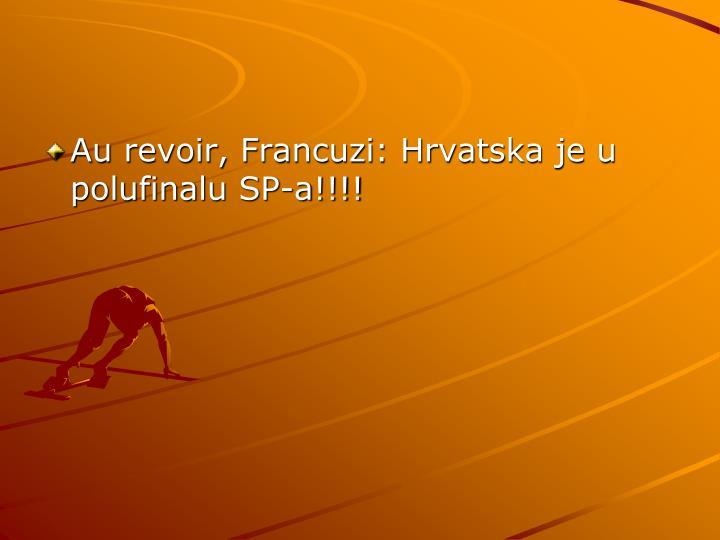 Au revoir, Francuzi: Hrvatska je u polufinalu SP-a!!!!