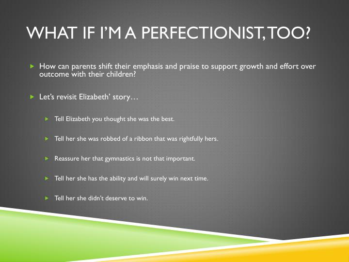 What if I'm a Perfectionist, too?