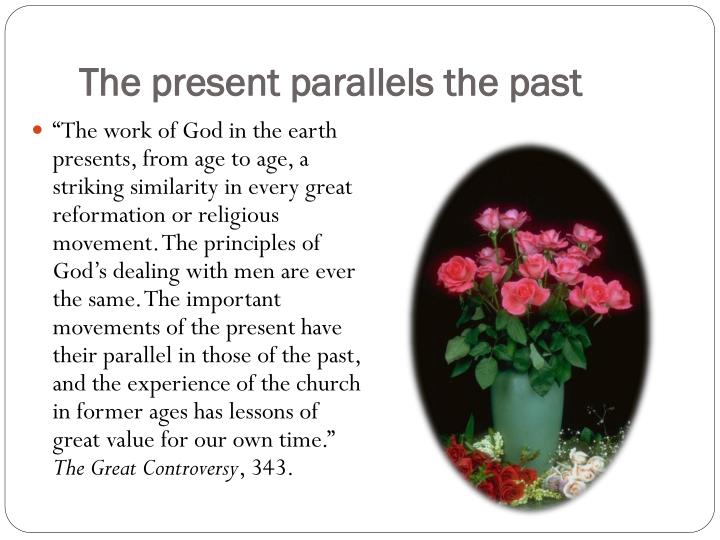 The present parallels the past