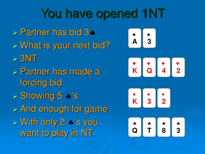 You have opened 1NT