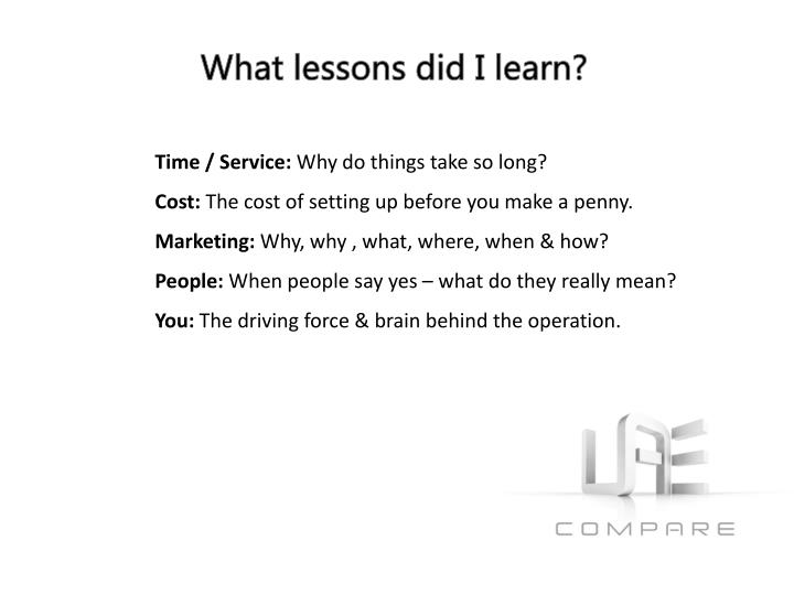 What lessons did I learn?