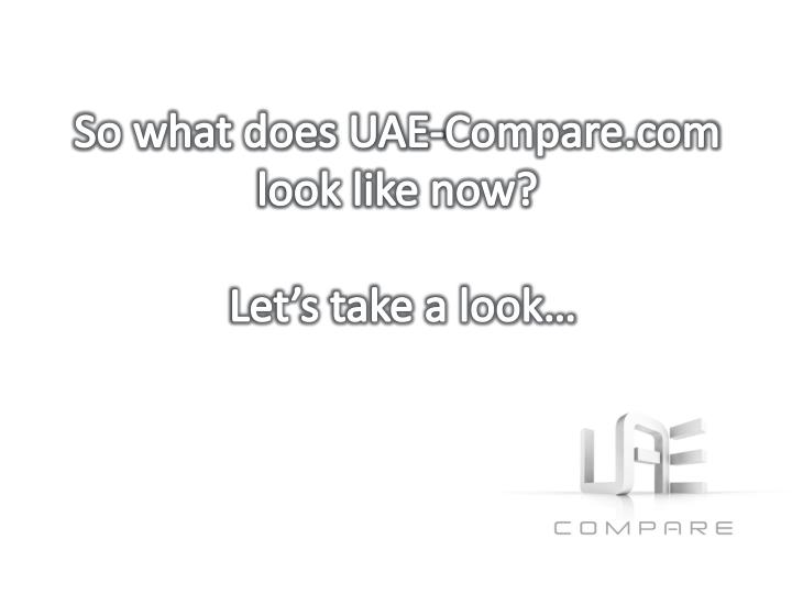 So what does UAE-Compare.com