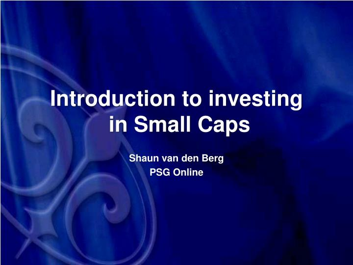 Introduction to investing in small caps